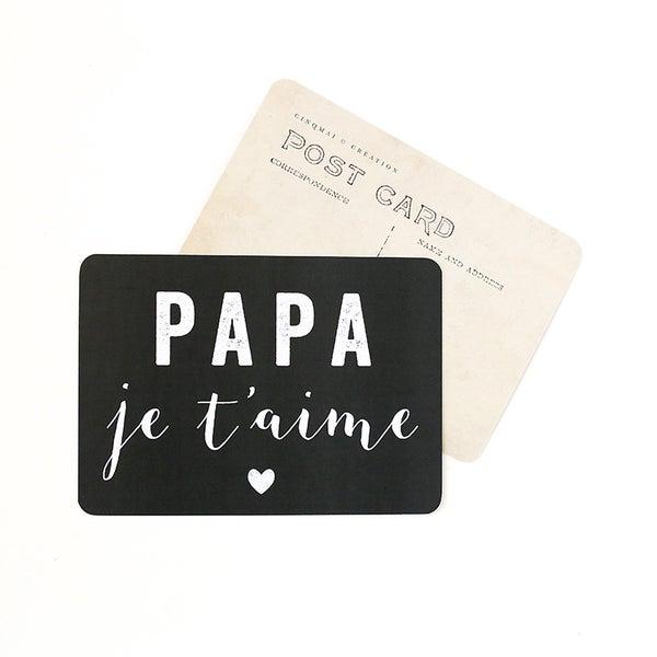 Image of Carte Postale PAPA JE T'AIME / ARDOISE