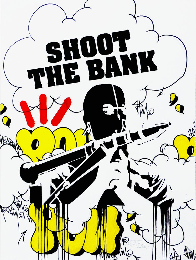 Image of SHOOT THE BANK X POW 1/1 2014