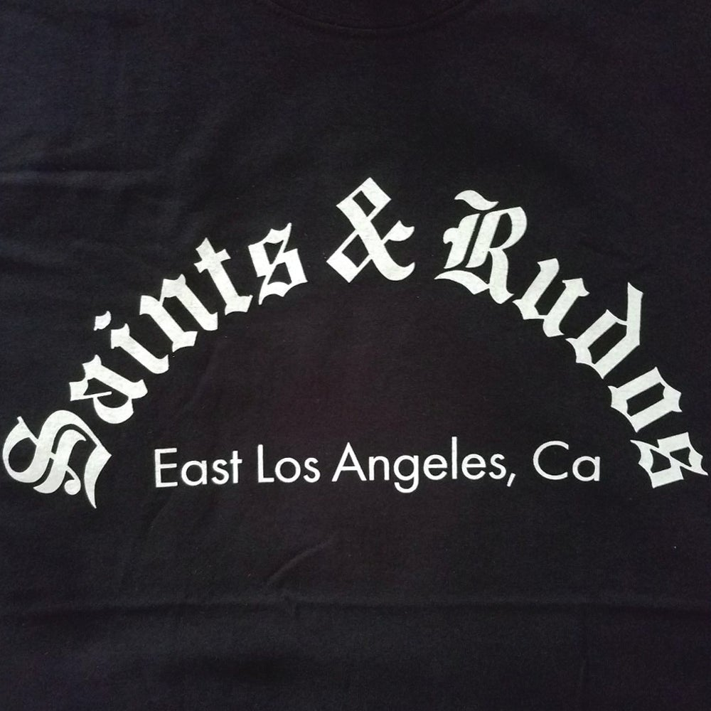 Image of Saints & Rudos™ - East LA Born & Raised T-shirt (FIRST PRESS RUN - LIMITED STOCK)