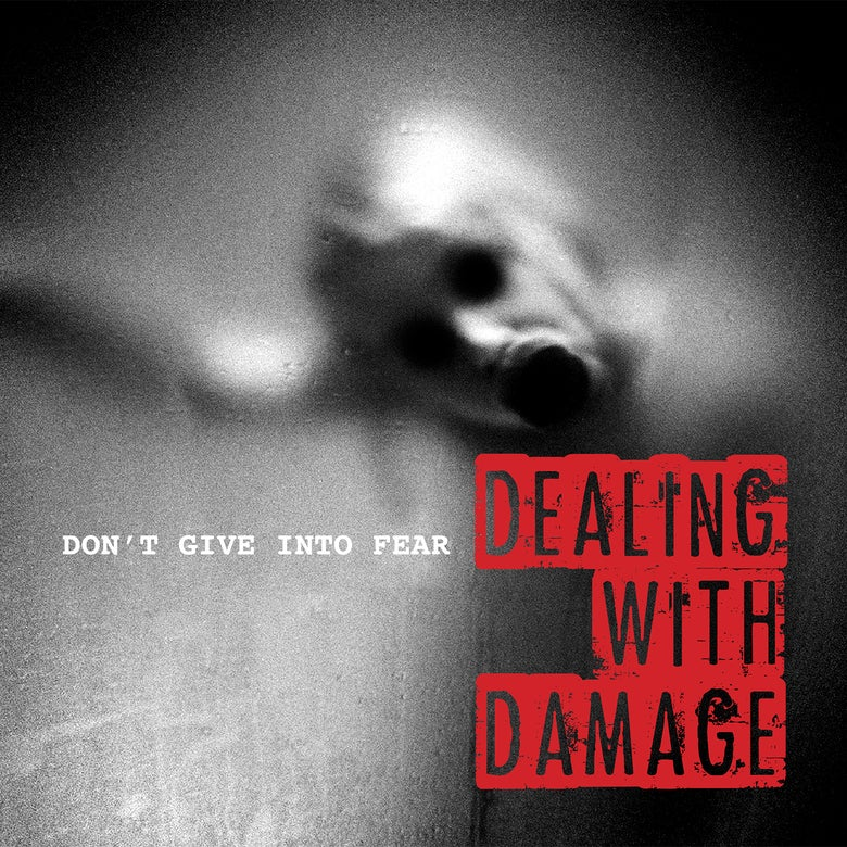 "Image of Dealing With Damage - Don't Give In To Fear 7""EP"