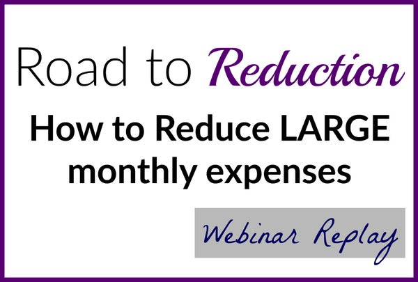 Image of Road to Reduction:  How to Reduce Large Monthly Expenses
