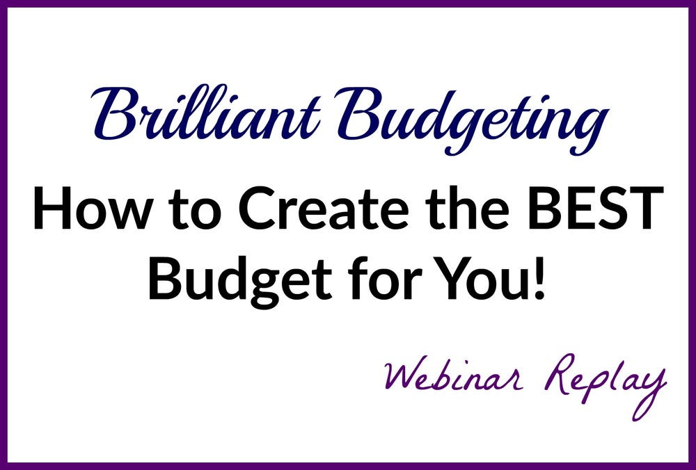 Image of Brilliant Budgeting:  How to Create the BEST Budget for You!