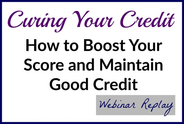 Image of Curing Your Credit:  How to Boost Your Score and Maintain Good Credit