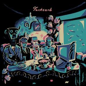 Image of Jerkcurb - Voodoo Saloon