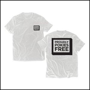 Image of Proudly Pokies Free T-Shirts