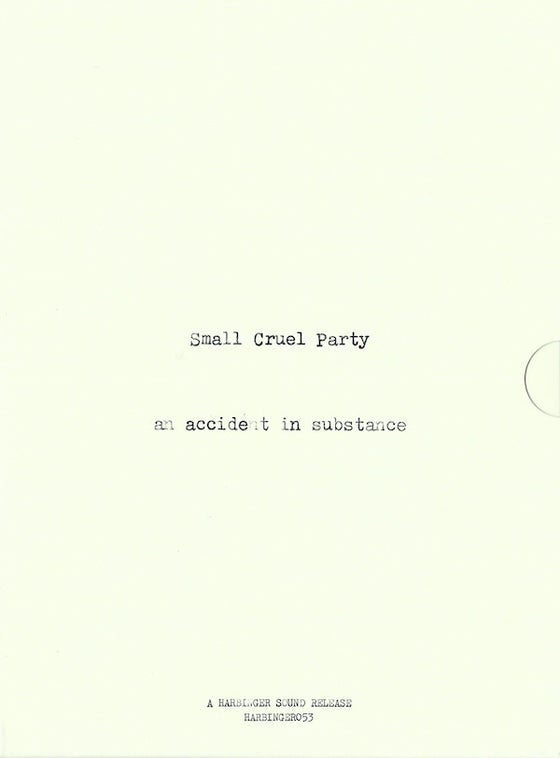 Image of SMALL CRUEL PARTY - An Accident In Substance. 3 CD Box.
