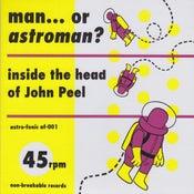 "Image of 2 X 7"" Man Or Astroman. : Inside The Head Of John Peel EP."