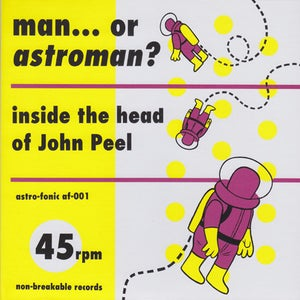 "Image of 2 X 7"" Man Or Astroman. : Inside The Head Of John Peel EP."