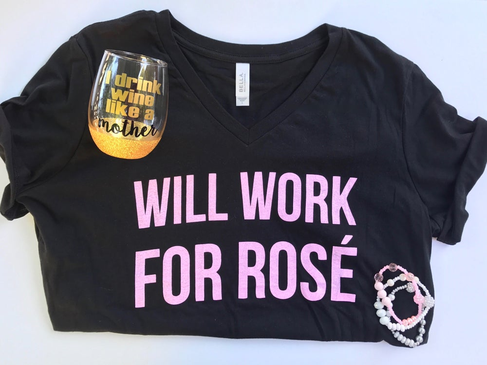 Image of Will Work for Rosé Wine Shirt
