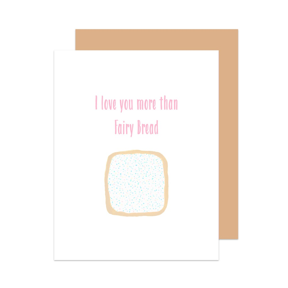 Image of I Love You More Than Fairy Bread Card