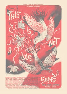 Image of THIS IS NOT A LOVE SONG (Nîmes 2017) screenprinted poster