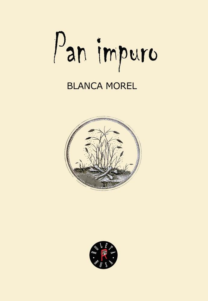 Image of PAN IMPURO - BLANCA MOREL