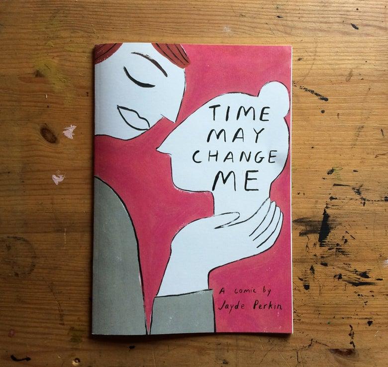 Image of Time May Change Me