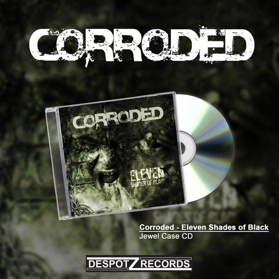 Image of Corroded - Eleven Shades Of Black (Jewel Case CD)