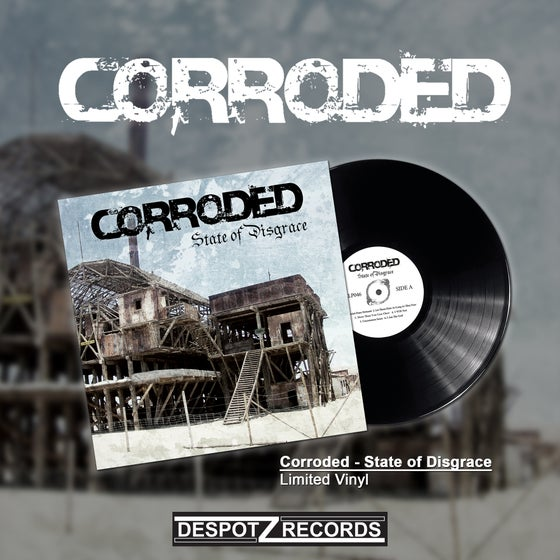 Image of Corroded - State Of Disgrace (Limited Vinyl)