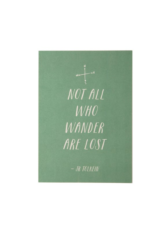 Image of Not All Who Wander Are Lost 5x7 Art Print