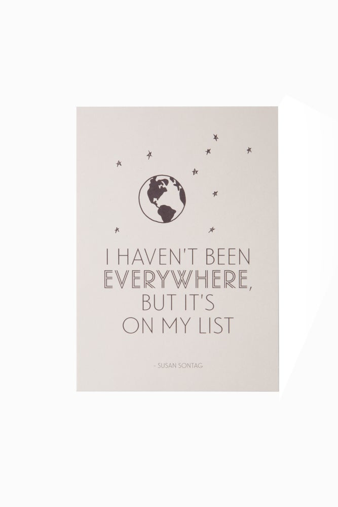 Image of I Haven't Been Everywhere 5x7 art print