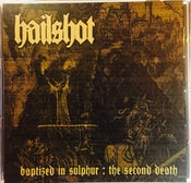 "Image of Hailshot ""Baptized in Sulphur: The Second Death"""
