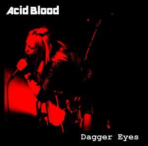 Image of Acid Blood - Dagger Eyes 7'' EP