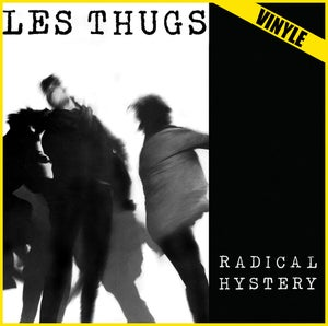 "Image of LES THUGS ""Radical Hystery"" LP (2017 reissue)"