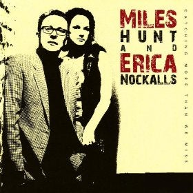 Image of Catching More Than We Miss - Miles Hunt & Erica Nockalls