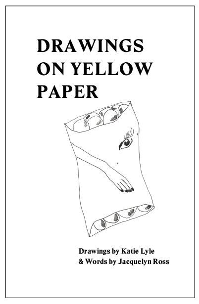 Image of Drawings on Yellow Paper: Katie Lyle & Jacquelyn Ross