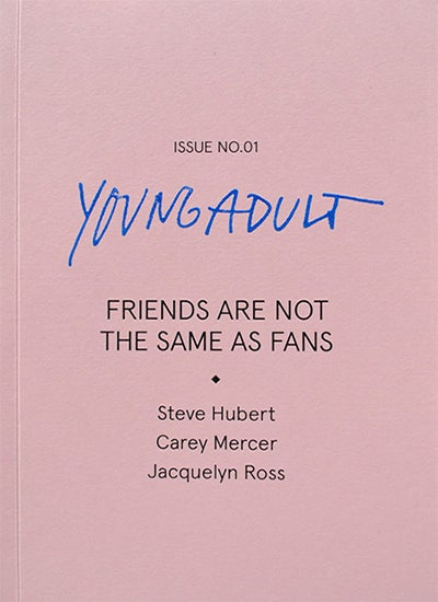 Image of Young Adult / Issue 1: Friends Are Not The Same As Fans
