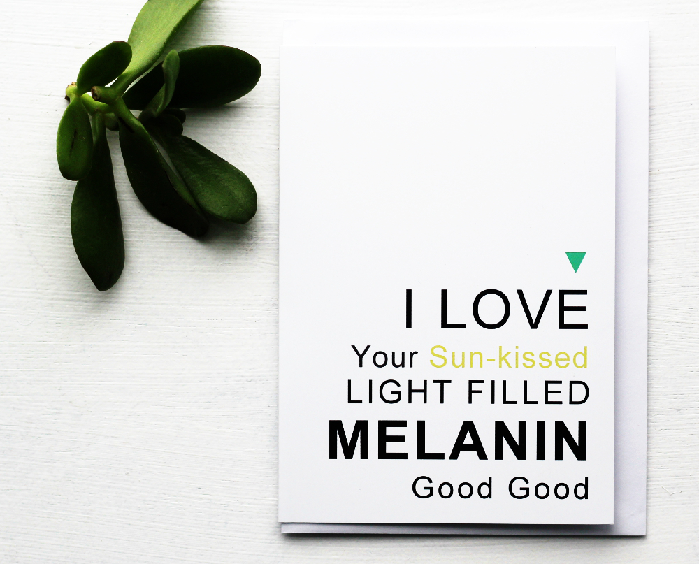 Image of I Love Your Melanin - Smooth Silk Greeting Card