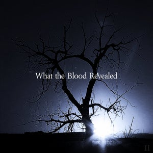 Image of What the Blood Revealed EP2