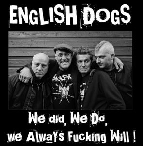 Image of English Dogs – We Did, We Do, We Always Fucking Will! LP
