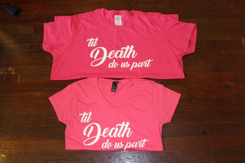 Image of Pink Womens Vneck & Crew neck Til Death Do us Part tee