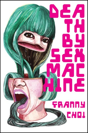 Image of Death by Sex Machine by Franny Choi