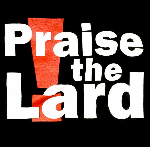Image of Praise the Lard