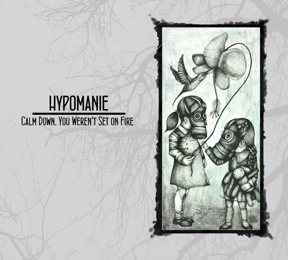 """Image of HYPOMANIE - """"Slow Down, You Weren't Set On Fire"""""""