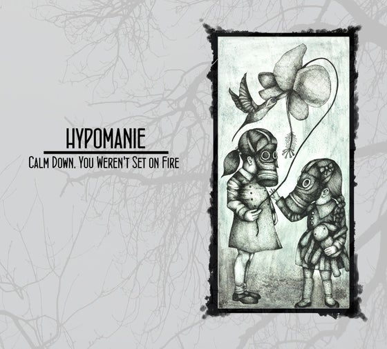 "Image of HYPOMANIE - ""Slow Down, You Weren't Set On Fire"""