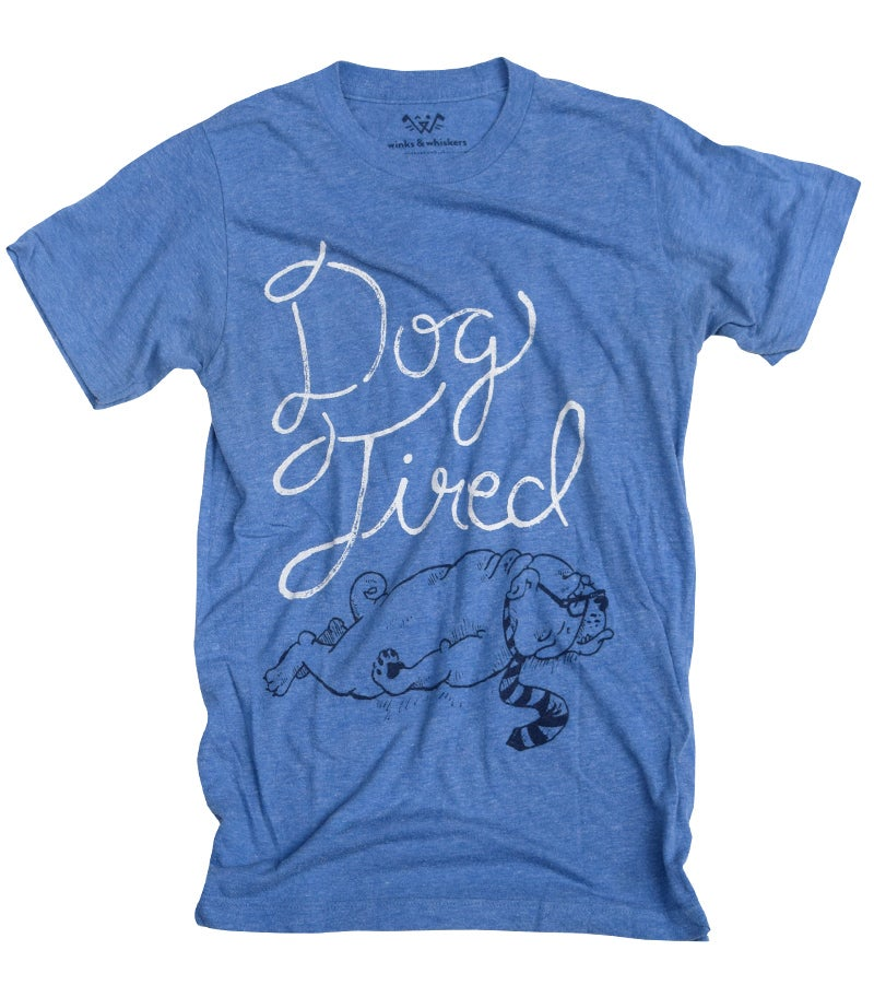 Image of Dog Tired Tee
