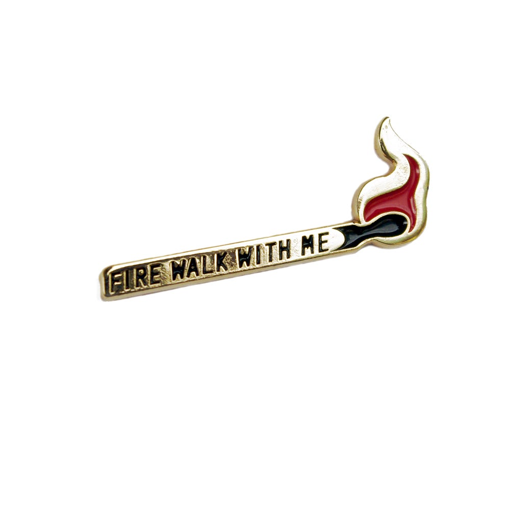 Image of Fire Walk With Me Pin