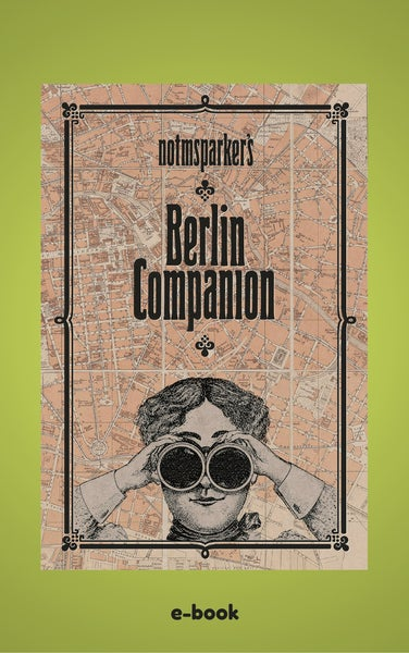 Image of NOTMSPARKER´S BERLIN COMPANION or I DIDN´T KNOW THAT ABOUT BERLIN e-book