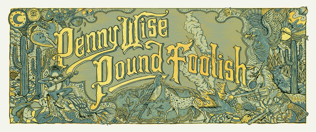 Image of PENNY WISE POUND FOOLISH