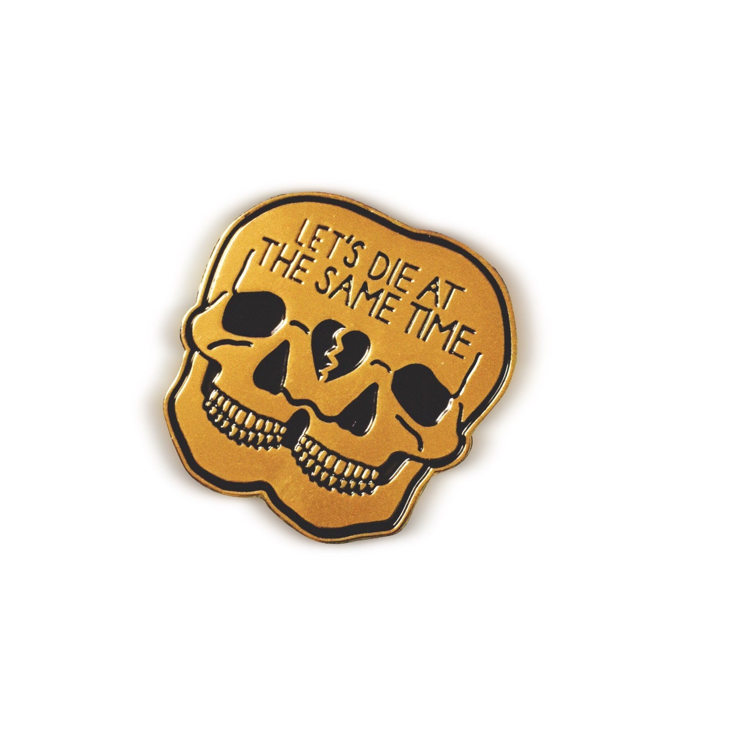 Image of Let's Die At The Same Time - Pin