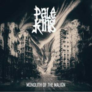 Image of Pale King - Monolith Of The Malign CD