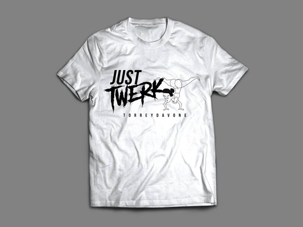 "Image of "" Just Twerk "" Tee"