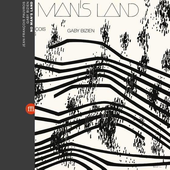 Image of Jean-François Pauvros & Gaby Bizien - No Man's Land (FFL026)