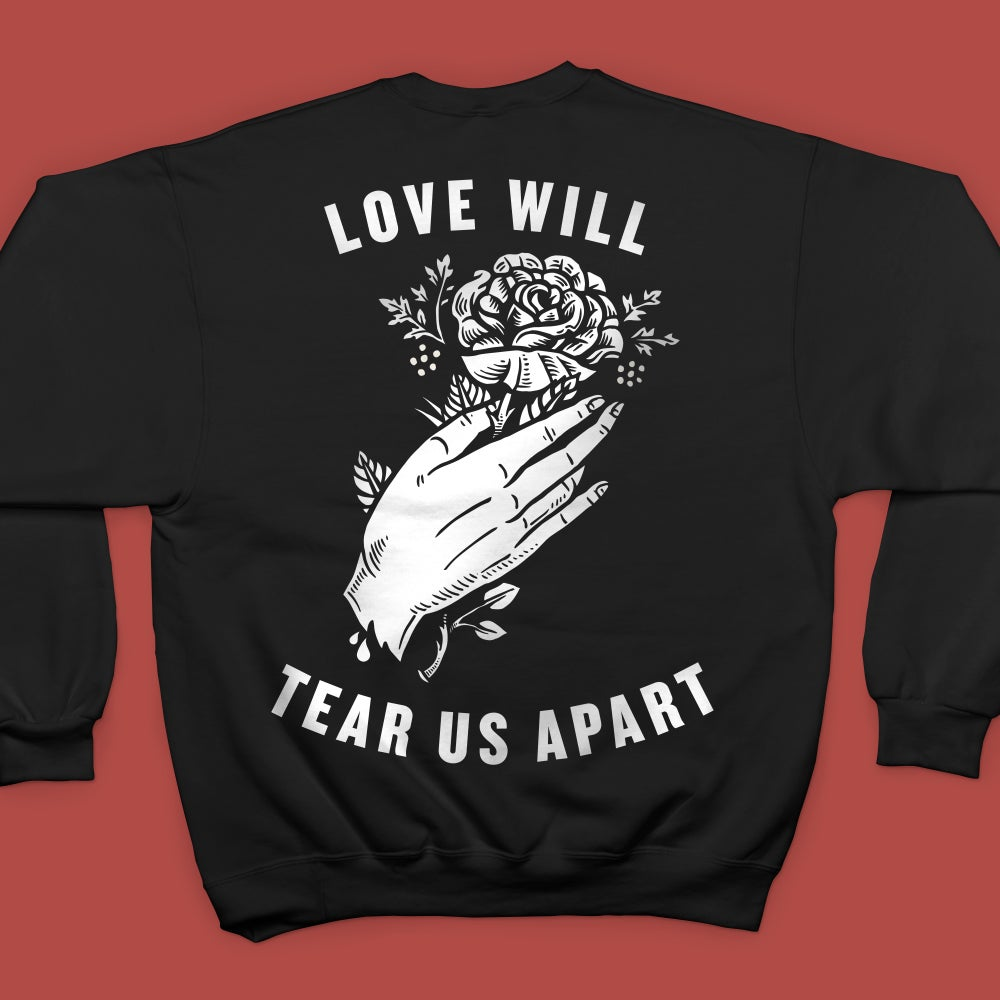 "Image of ""Love Will Tear Us Apart"" Crew Neck & T-Shirt"