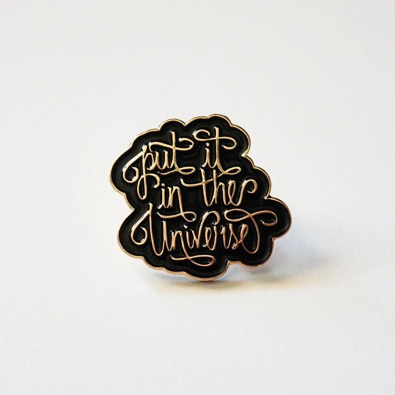 Image of #putitintheuniverse Enamel Pin