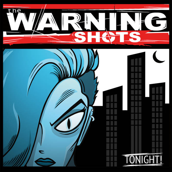 Image of The Warning Shots - Tonight! CD