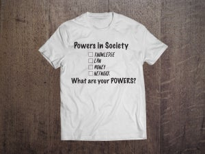 Image of Powers in Society T-Shirt