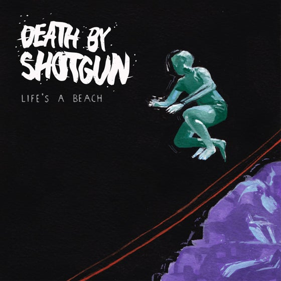 Image of Death By Shotgun - Life's A Beach (Pre Order)