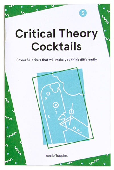 Image of Critical Theory Cocktails, Vol 3