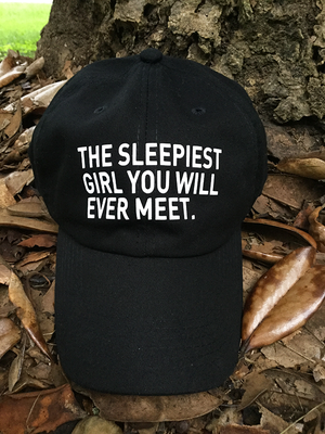 Image of The sleepiest girl you will ever meet (Dad Hat)
